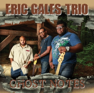 "BIX TOP ACT: ERIC GALES ""Ghostnotes"" - Tour 2014 feat. Orlando Thompson & Nick Hayes"